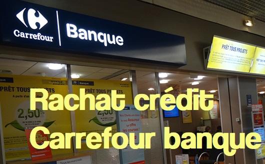 regroupement pret carrefour banque