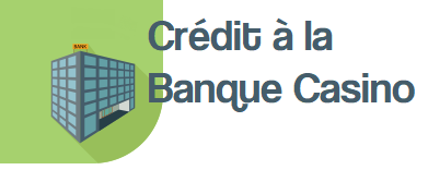 credit a la banque casino