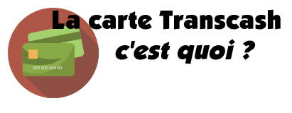 Carte Transcash Fonctionnement Activation Prix Retrait Operations
