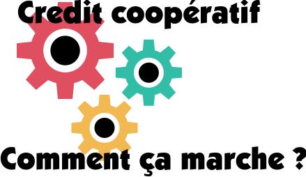 fonctionnement credit cooperatif