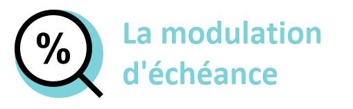 modulation echeance