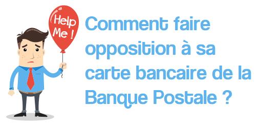 Faire opposition d'une carte Banque Postale (en cas de Perte ou Vol)