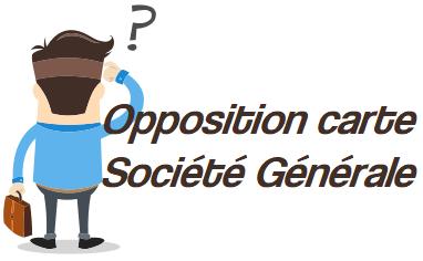 opposition carte societé generale