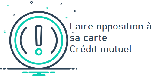 opposition carte crédit mutuel